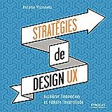 Stratégies de design UX: Accélérer l'innovation et réduire l'incertitude