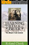 Learning To Talk Bear