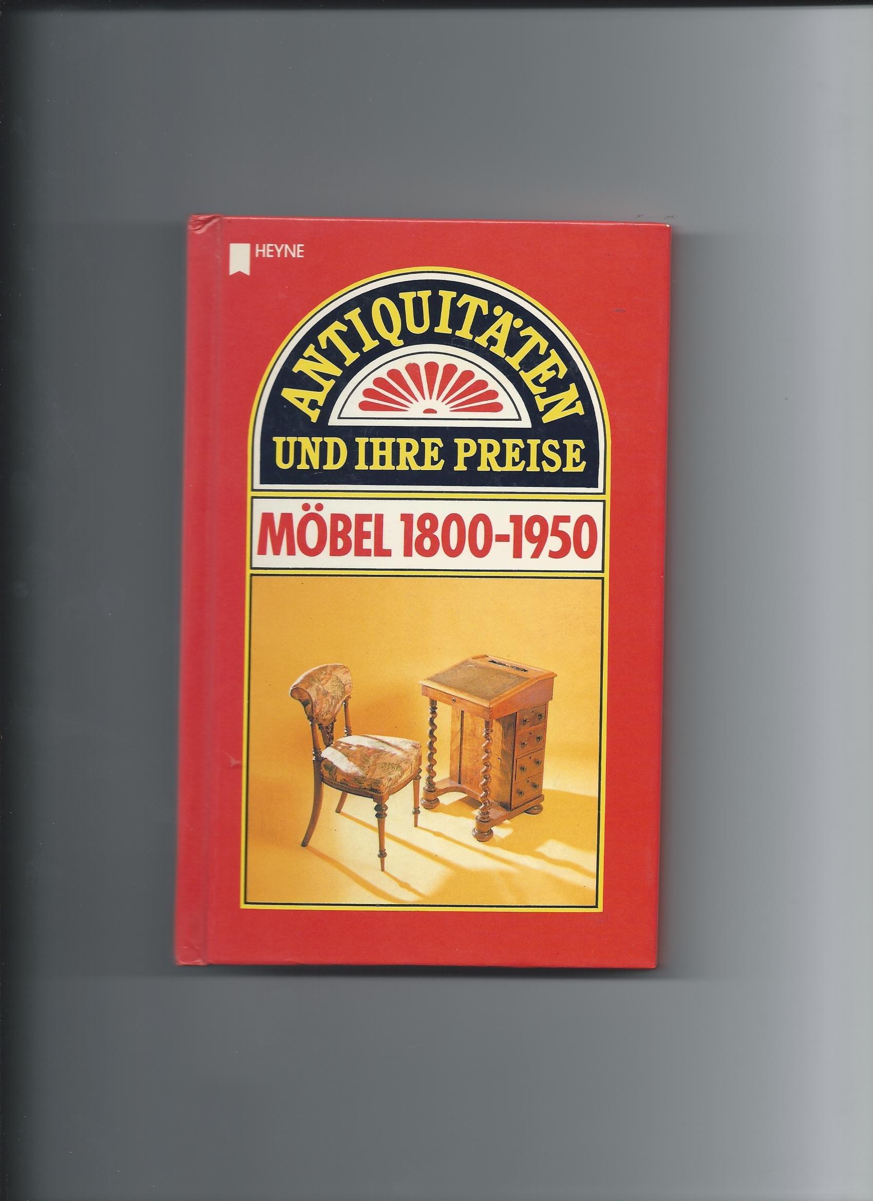 Antiquitaten Und Ihre Preise Mobel 1800 1950 Amazon Es Tony Hrsg