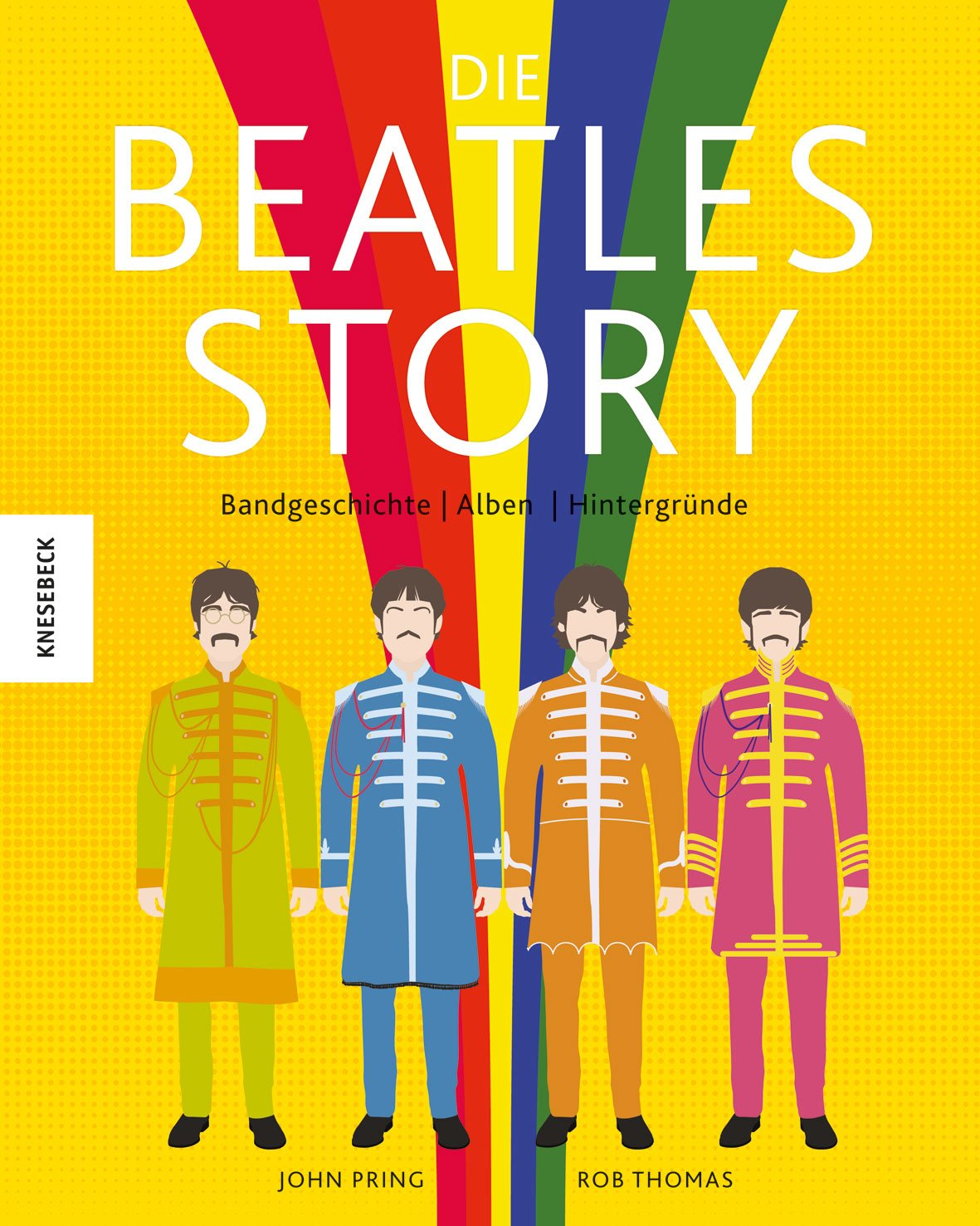 Die Beatles-Story: Bandgeschichte – Alben – Hintergründe in witzigen Illustrationen (John Lennon, Paul McCartney, Ringo Starr, George Harrison)