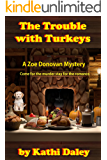 The Trouble with Turkeys (Zoe Donovan Mystery Book 2)