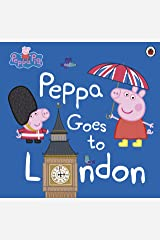Peppa Pig: Peppa Goes to London Kindle Edition
