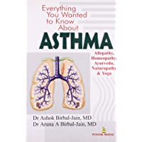 Everything You Want to Know about Asthma (Allopathy,Homeopathy,Ayurveda,Naturopathy & Yoga)