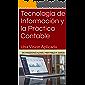 Tecnología de Información y la Práctica Contable: Una Visión Aplicada