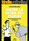 Dietro la scena del crimine: Morti ammazzati per fiction e per davvero