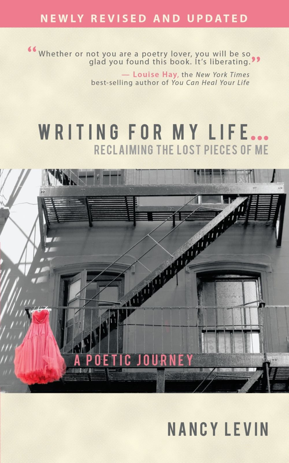 Writing for My Life . . . Reclaiming the Lost Pieces of Me: A Poetic Journey PDF