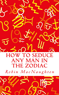 Love and sex signs venus mars and astrology kindle edition by how to seduce any man in the zodiac fandeluxe PDF