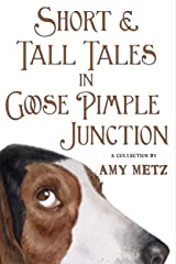 Short & Tall Tales in Goose Pimple Junction (Goose Pimple Junction Mysteries Book 3) Kindle Edition