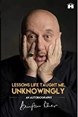 Lessons Life Taught Me, Unknowingly: An Autobiography Hardcover