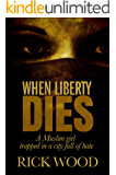 When Liberty Dies: A Non-Stop Tense Horror-Thriller