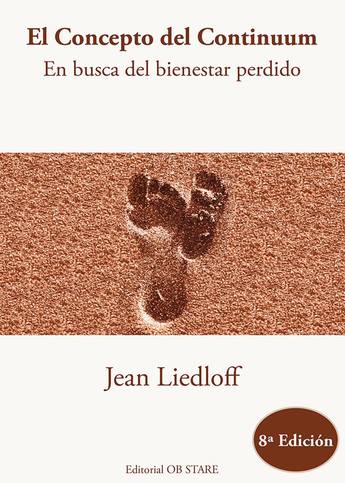 El Concepto del Continuum. En busca del bienestar perdido: Amazon.es: Jean  Liedloff, Jesús Sanz Sánchez, Núria Martí: Libros
