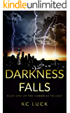 Darkness Falls (The Darkness Trilogy Book 1)