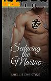 Seducing the Marine: An Erotic Seduction Novella