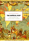 The Imperial Map: Cartography and the Mastery of Empire (The Kenneth Nebenzahl Jr. Lectures in the History of Cartography)