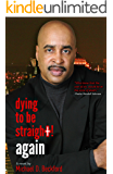 Dying To Be Straight! Again (Dying To Be Straight! Series Book 3)