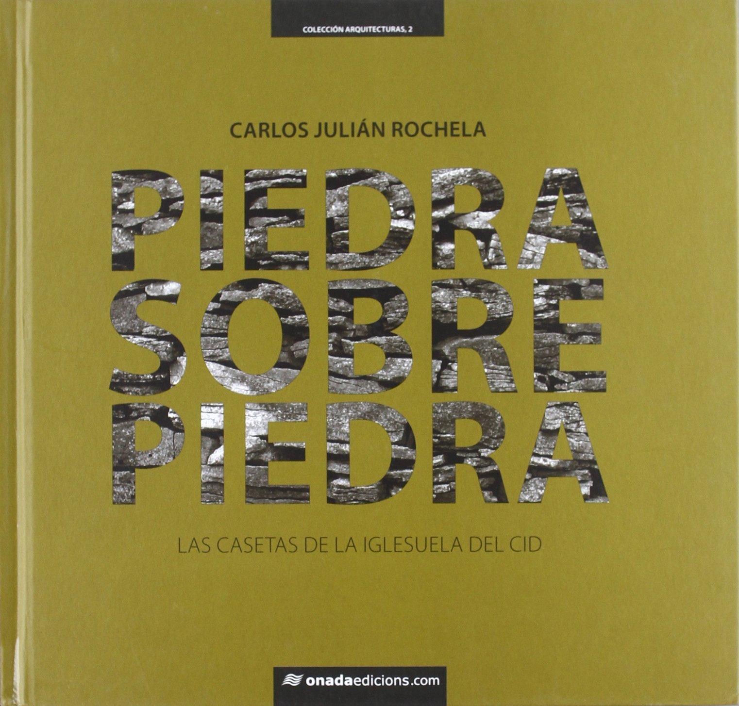 Piedra sobre piedra : las casetas de la Iglesuela del Cid: Carlos Julián Rochela: 9788415221135: Amazon.com: Books