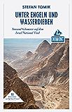DuMont Reiseabenteuer Unter Engeln und Wasserdieben: Tausend Kilometer auf dem Israel National Trail (DuMont Reiseabenteuer E-Book)