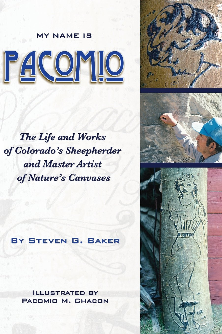 Read Online My Name Is Pacomio the Life and Works of Colorado's Sheepherder and Master Artist of Nature's Canvases PDF