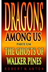 The Ghosts Of Walker Pines (Dragons Among Us Book 1)