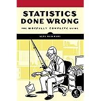 Statistics Done Wrong