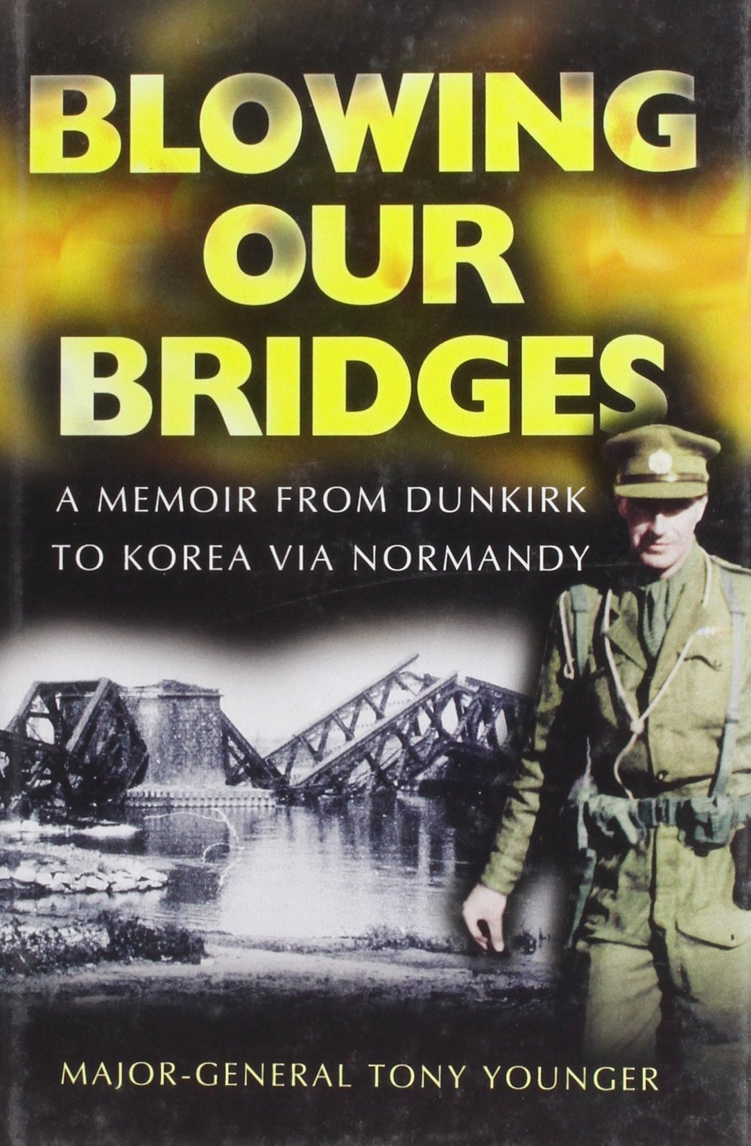 Blowing our Bridges: A Memoir From Dunkirk to Korea via Normandy