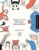Illustration School:  Let's Draw Cute Animals