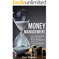 Money Management : Life Changing Money Management and Debt Reduction Advice for Guaranteed Results (money management, debt help, debt management, debt ... solutions, debt free, debt free living)