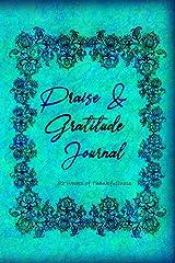 Praise & Gratitude Journal: 52 Weeks of Thankfulness Paperback