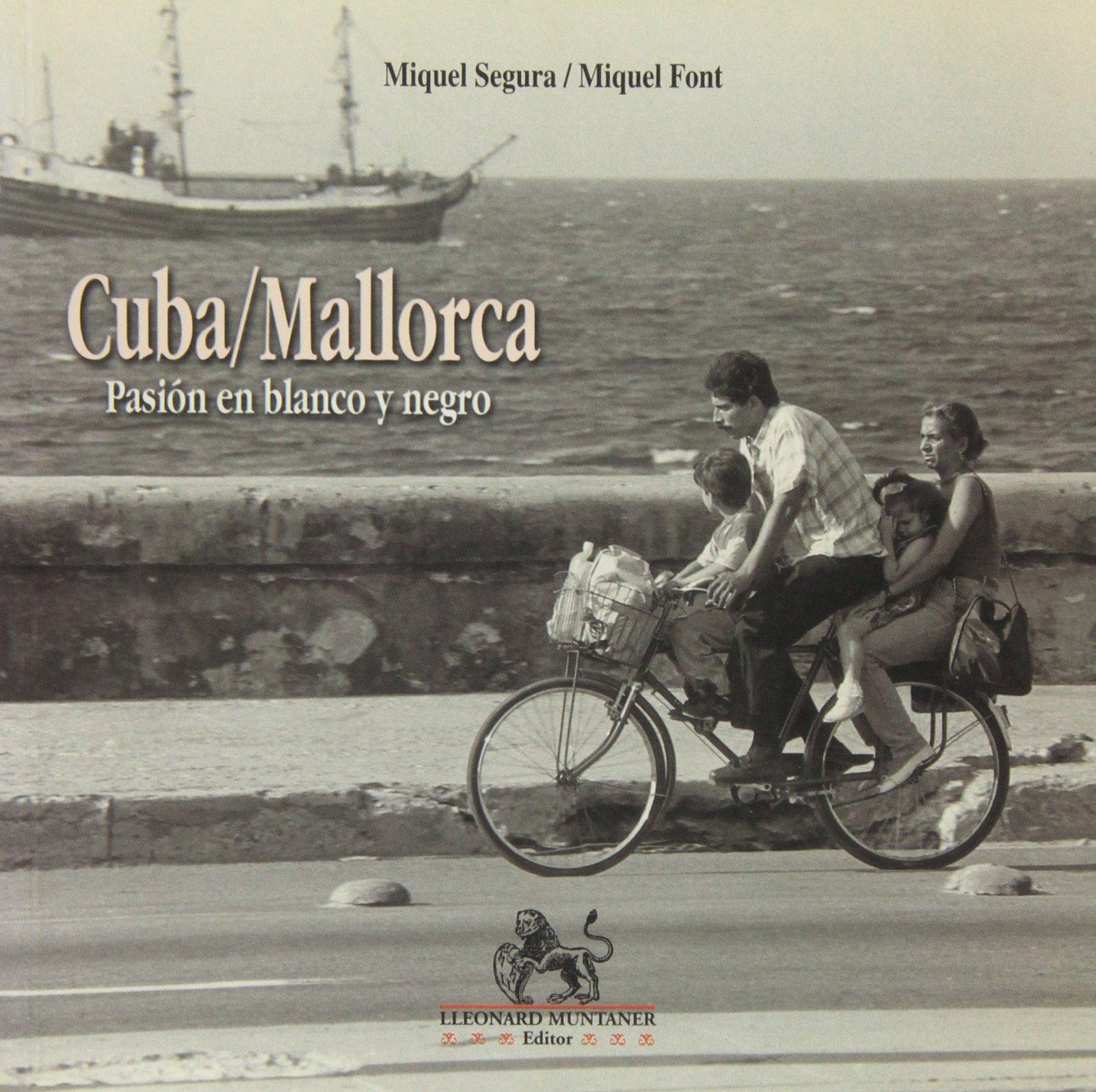 Cuba/Mallorca: pasión en blanco y negro: Amazon.es: Segura i ...