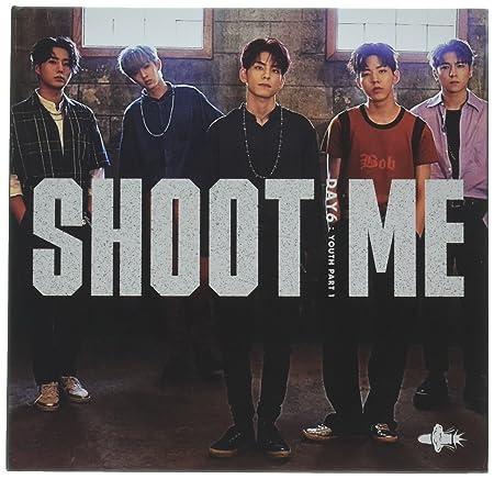 Amazon com: Day6 - [Shoot Me:Youth Part 1] 3rd Mini Album