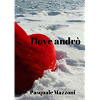 Dove andrò (Italian Edition)