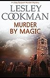 Murder by Magic (A Libby Sarjeant Murder Mystery Book 10)