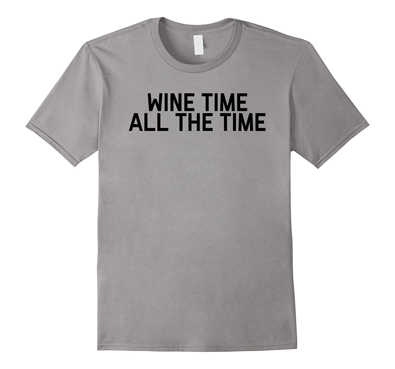 Wine Time All The Time Tee Shirt-PL