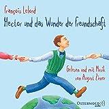 Hector und das Wunder der Freundschaft: 4 CDs (Hectors Abenteuer, Band 5)