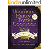 The Unofficial Harry Potter Cookbook From Cauldron Cakes to Knickerbocker Glory More Than 150 Magical Recipes