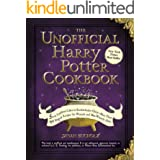 The Unofficial Harry Potter Cookbook: From Cauldron Cakes to Knickerbocker Glory--More Than 150 Magical Recipes for Wizards a