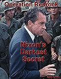 Operation Redrock - Nixon's Darkest Secret