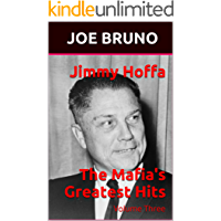 Jimmy Hoffa  The Mafia's Greatest Hits: Volume Three