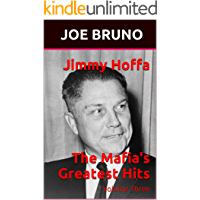 Jimmy Hoffa  The Mafia's Greatest Hits: Volume Three (English Edition)