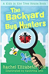 The Backyard Bug Hunters (Kids in the Tree House Book 2) Kindle Edition