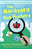 The Backyard Bug Hunters (Kids in the Tree House Book 2)
