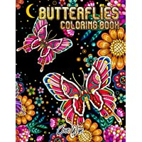 Butterfly Coloring Book: Adults Coloring Books Featuring Adorable Butterflies with Beautiful Floral In Night