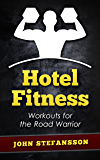 Hotel Fitness: Workouts for the Road Warrior