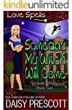Someday my Witch Will Come (Wicked Society Book 2)