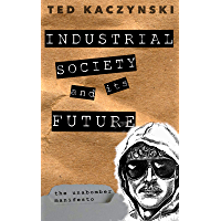 Industrial Society and Its Future: The Unabomber Manifesto