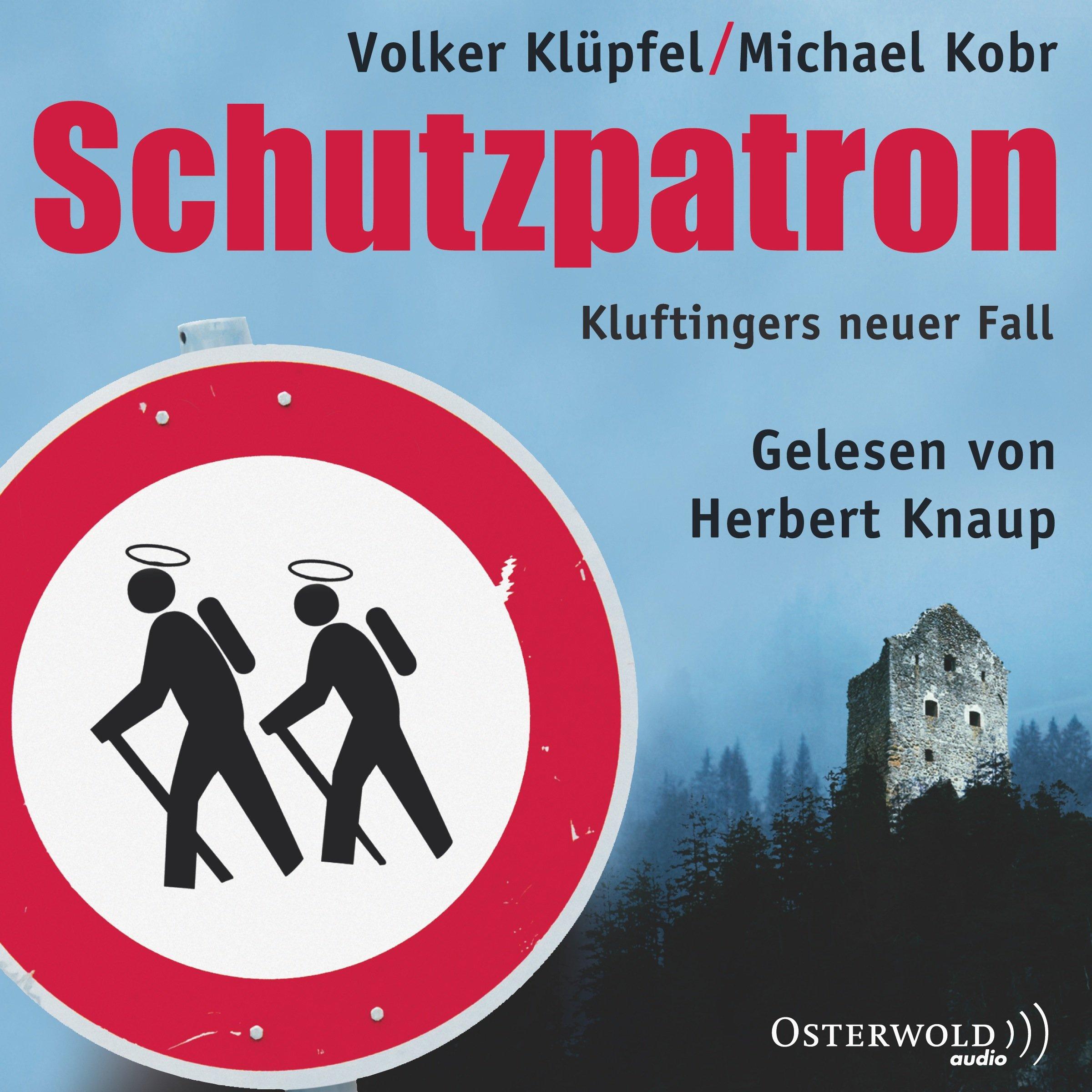 Schutzpatron - Die Komplettlesung: Kluftingers sechster Fall : 11 CDs (Ein Kluftinger-Krimi, Band 6)