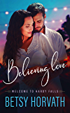 Believing Love (Welcome to Hardy Falls Book 1)
