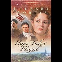 Hope Takes Flight (American Century Book #2)