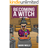 Becoming a Witch (Book 2): Revenge (An Unofficial Minecraft Book for Kids Ages 9 - 12 (Preteen)