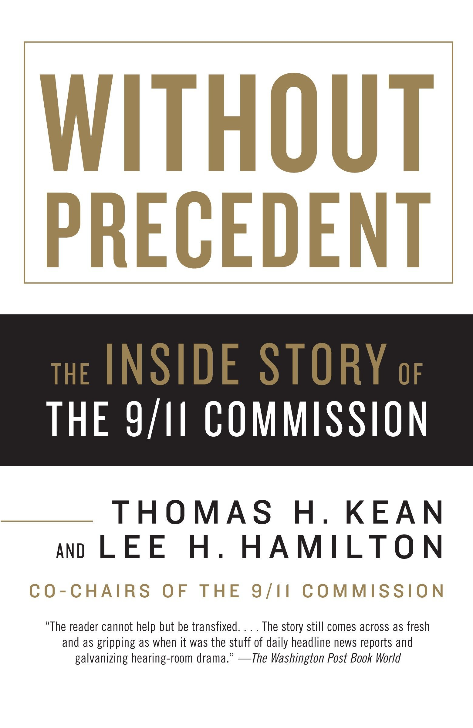 Without Precedent  The Inside Story Of The 9 11 Commission  Vintage